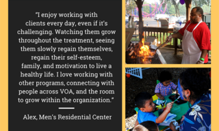 """Photos: Kids face-painting, man cooking on a grill. Quote: """"I enjoy working with clients every day, even if it's challenging. Watching them grow throughout the treatment, seeing them slowly regain themselves, regain their self-esteem, family, and motivation to live a healthy life."""""""