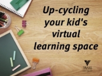 Up-cycling your kid's virtual learning space
