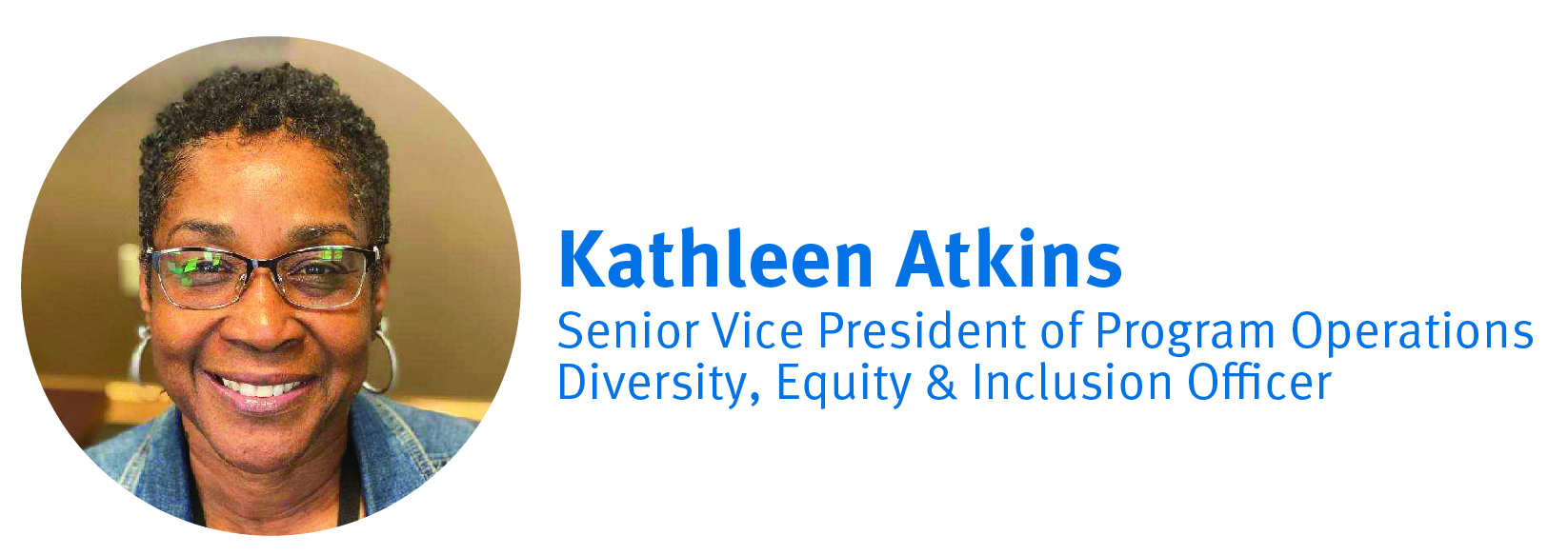 Kathleen Atkins  | SVP, Program Operations & Diversity, Equity & Inclusion Officer